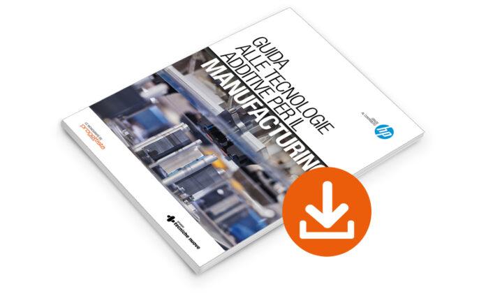 Guida alle tecnologie additive per il manufacturing